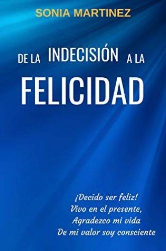 Libro De la Indecision a la Felicidad Sonia